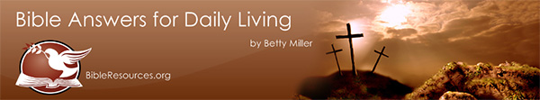 Bible Answers for Daily Living by Betty Miller